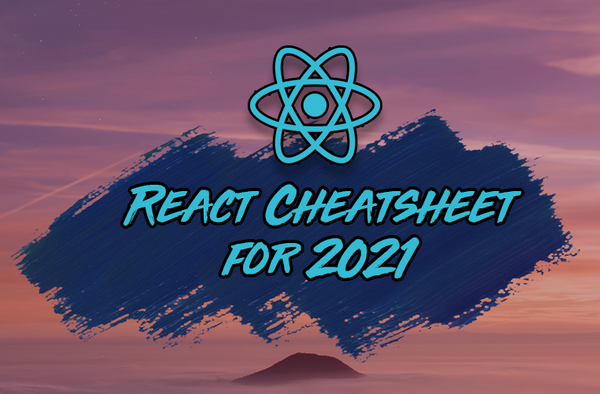 The React Cheatsheet for 2021‬ (+ Real-World Examples)