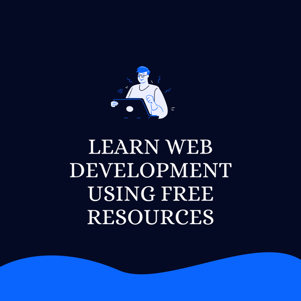 Image for How to Learn Web Development Using Free Resources