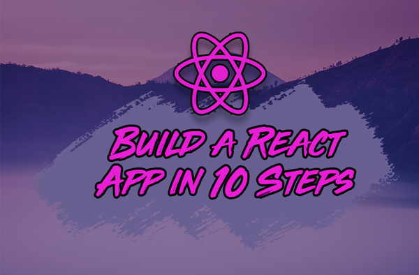 Image for How to Build a React Project with Create React App in 10 Steps