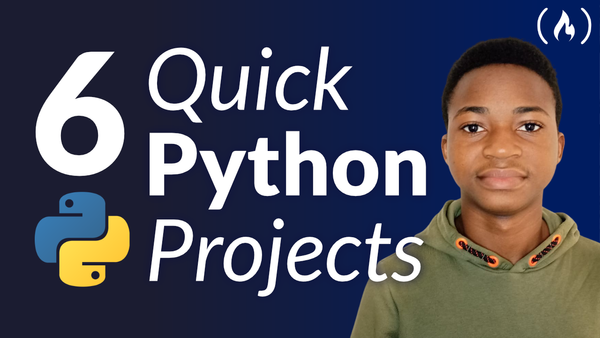 Build Six Quick Python Projects