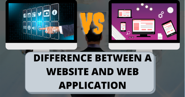 What is the Difference Between a Website and a Web Application?