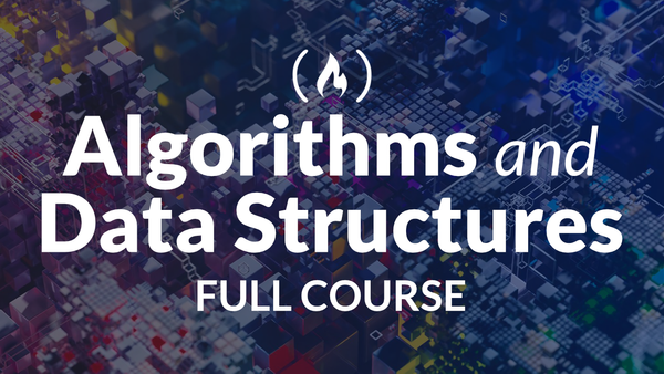 Image for Learn About Algorithms and Data Structures in this Free 6-hour  Course