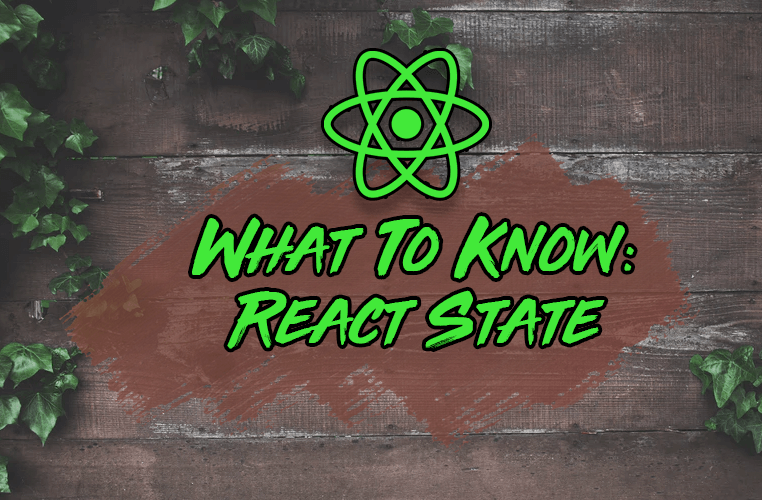 What Every React Developer Should Know About State