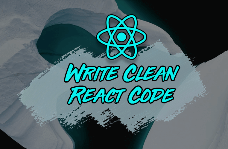 Image for How to Write Cleaner React Code