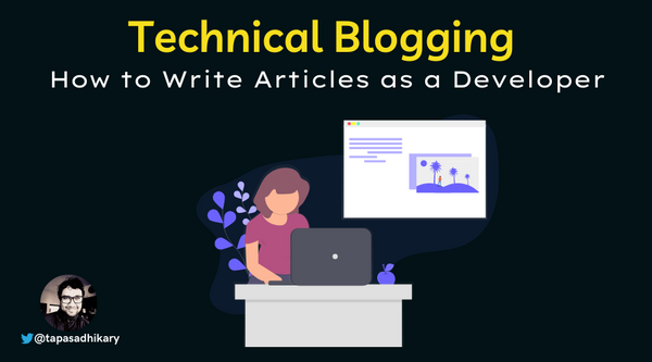 Technical Blogging Basics – How to Write Articles as a Developer