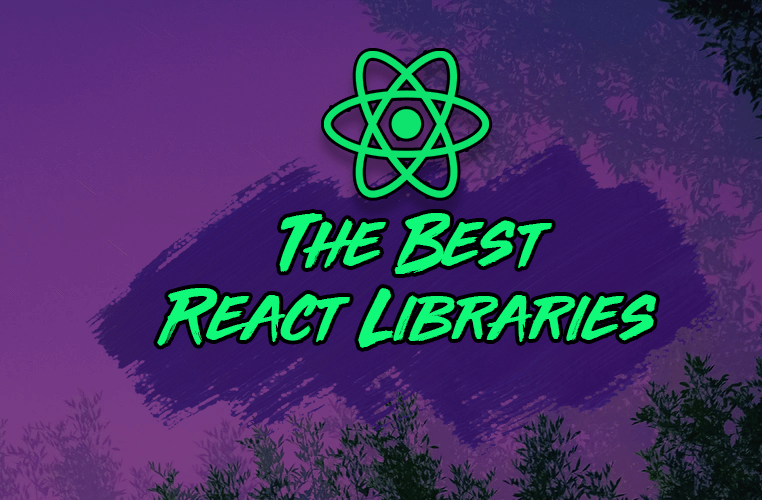 Image for The Best React Libraries You Should Be Using Today