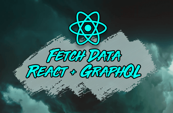 Image for How to Fetch Data in React from a GraphQL API