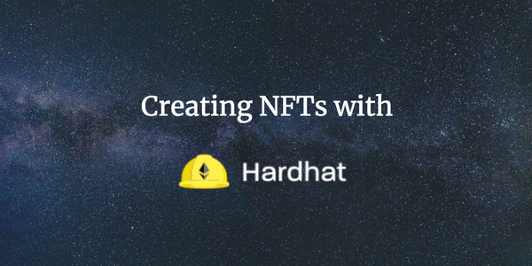 Image for Solidity Tutorial – How to Create NFTs with Hardhat